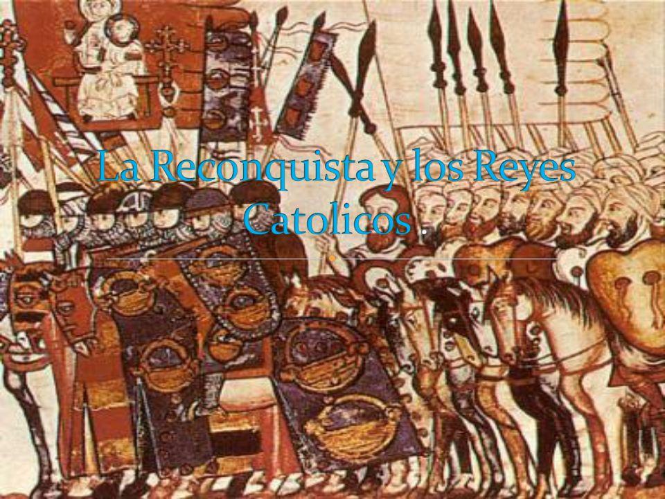 La Reconquista y los Reyes Catolicos .