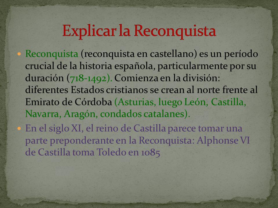 Explicar la Reconquista