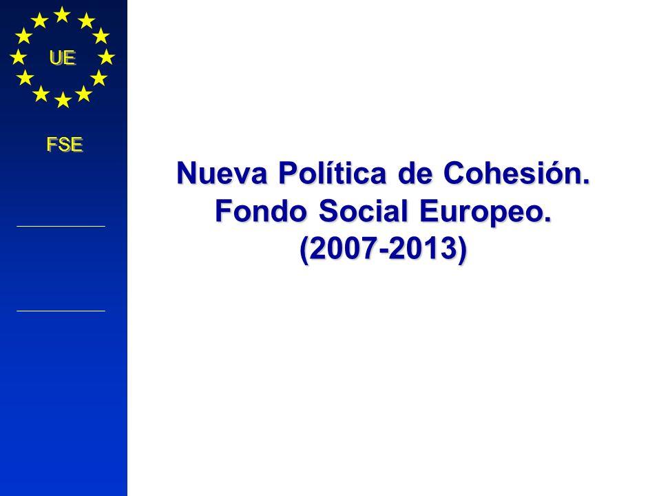 Nueva Política de Cohesión. Fondo Social Europeo.