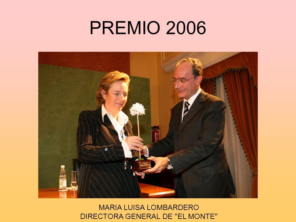 PREMIO 2006 MARIA LUISA LOMBARDERO DIRECTORA GENERAL DE EL MONTE