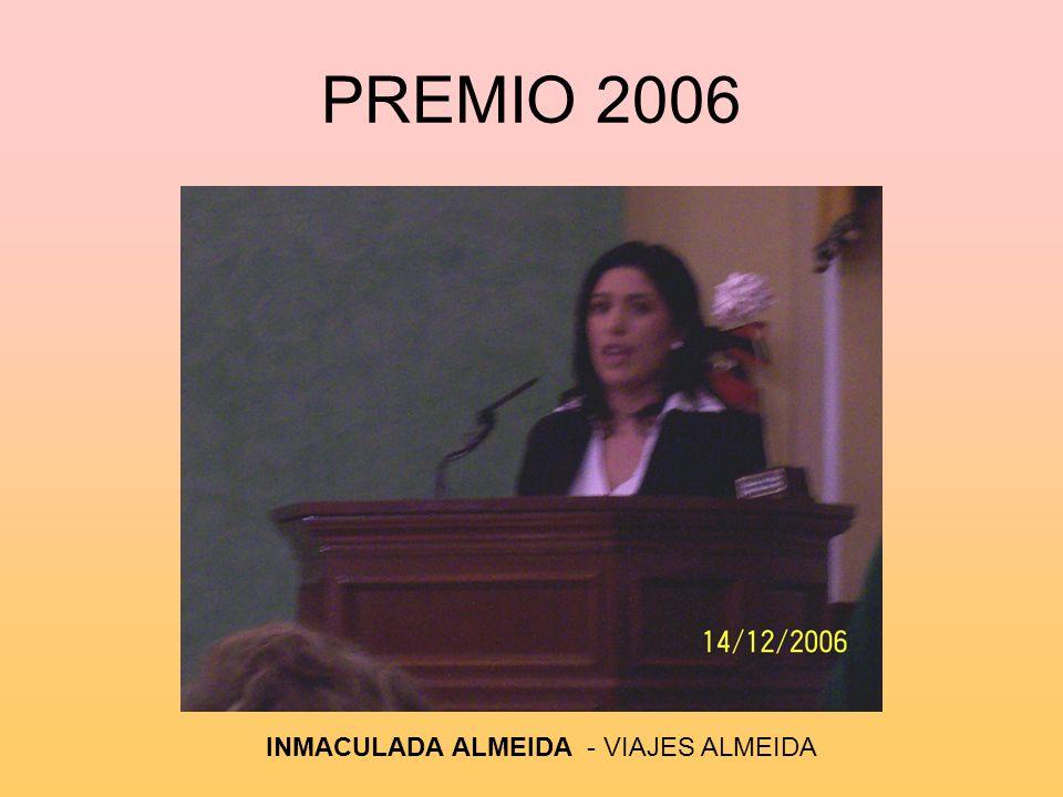PREMIO 2006 INMACULADA ALMEIDA - VIAJES ALMEIDA