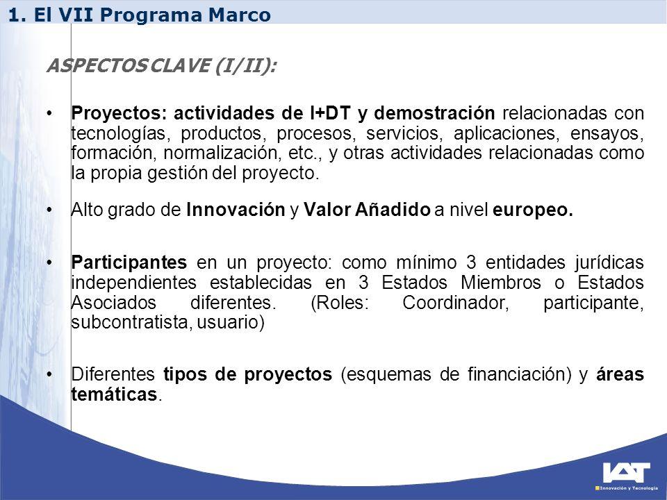 1. El VII Programa Marco ASPECTOS CLAVE (I/II):