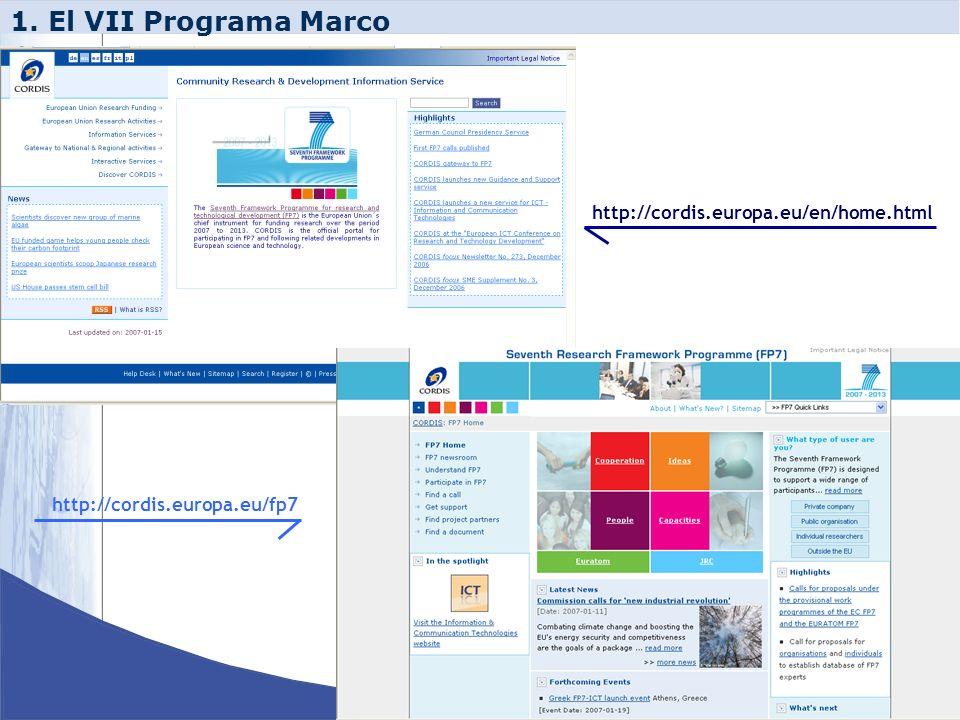 1. El VII Programa Marco http://cordis.europa.eu/en/home.html