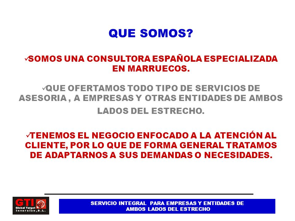 QUE SOMOS SOMOS UNA CONSULTORA ESPAÑOLA ESPECIALIZADA EN MARRUECOS.