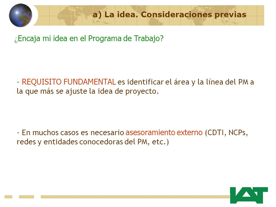 a) La idea. Consideraciones previas