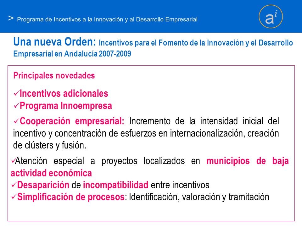 >Una nueva Orden: Incentivos para el Fomento de la Innovación y el Desarrollo Empresarial en Andalucía 2007-2009.