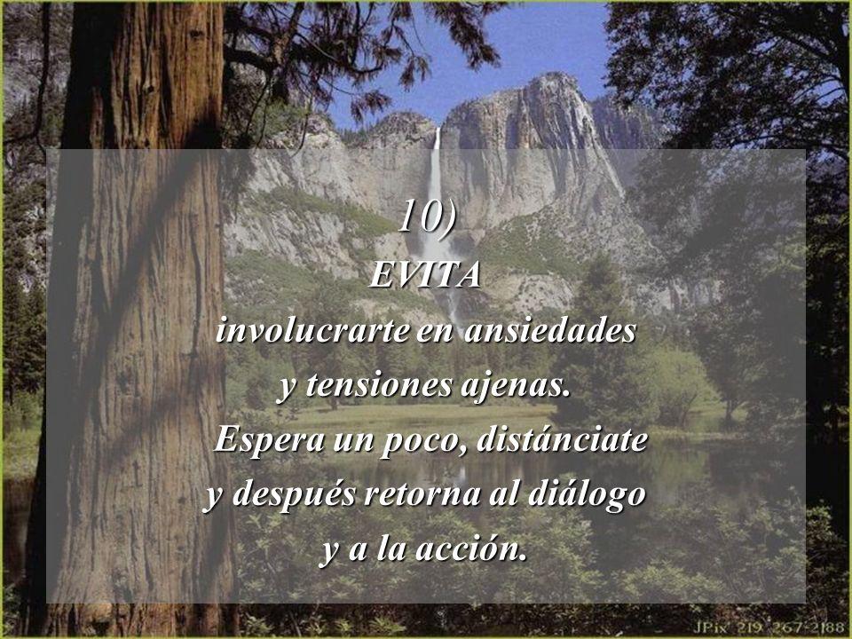 10) EVITA involucrarte en ansiedades y tensiones ajenas.