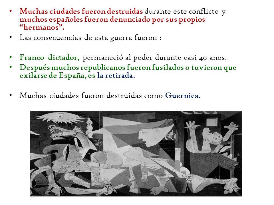 Muchas ciudades fueron destruidas durante este conflicto y muchos españoles fueron denunciado por sus propios hermanos .