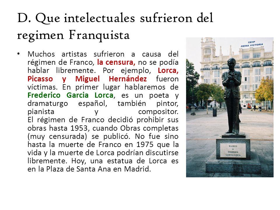 D. Que intelectuales sufrieron del regimen Franquista