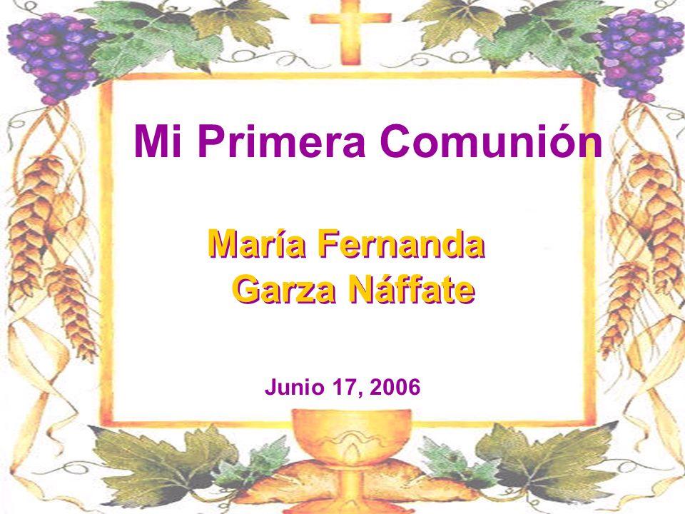 Mi Primera Comunión María Fernanda Garza Náffate Junio 17, 2006