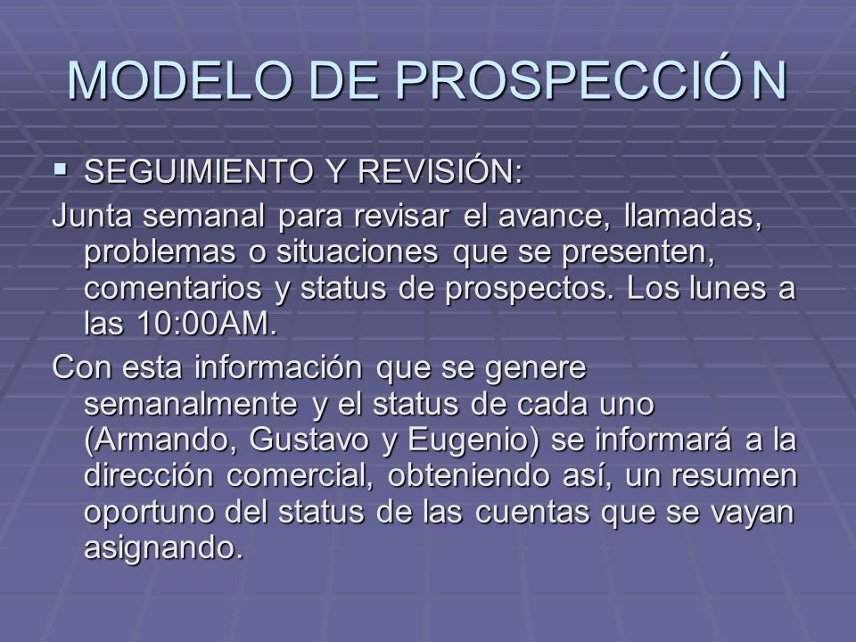 MODELO DE PROSPECCIÓ N SEGUIMIENTO Y REVISIÓN: