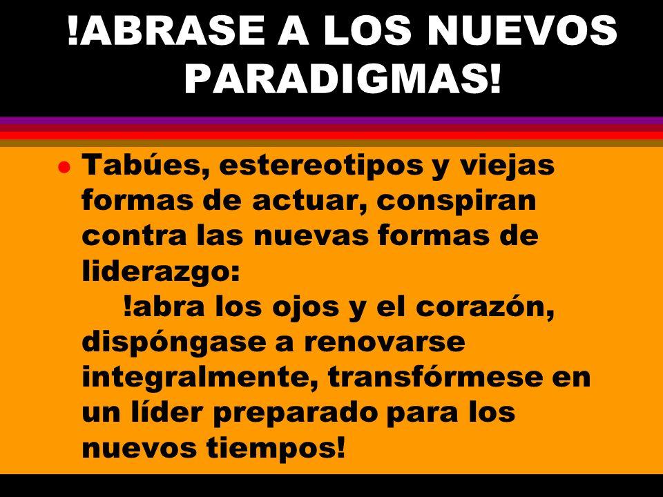 !ABRASE A LOS NUEVOS PARADIGMAS!