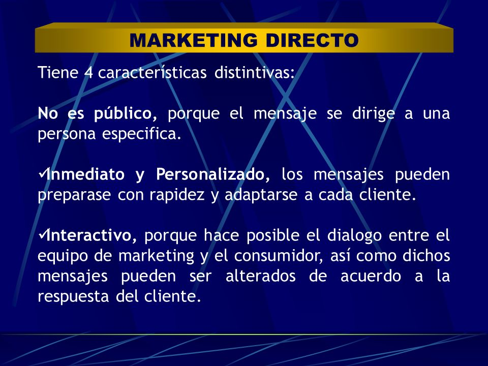MARKETING DIRECTO Tiene 4 características distintivas: