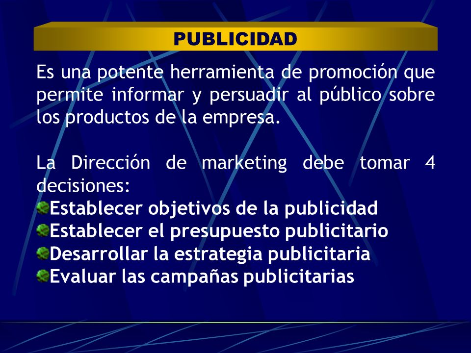 La Dirección de marketing debe tomar 4 decisiones: