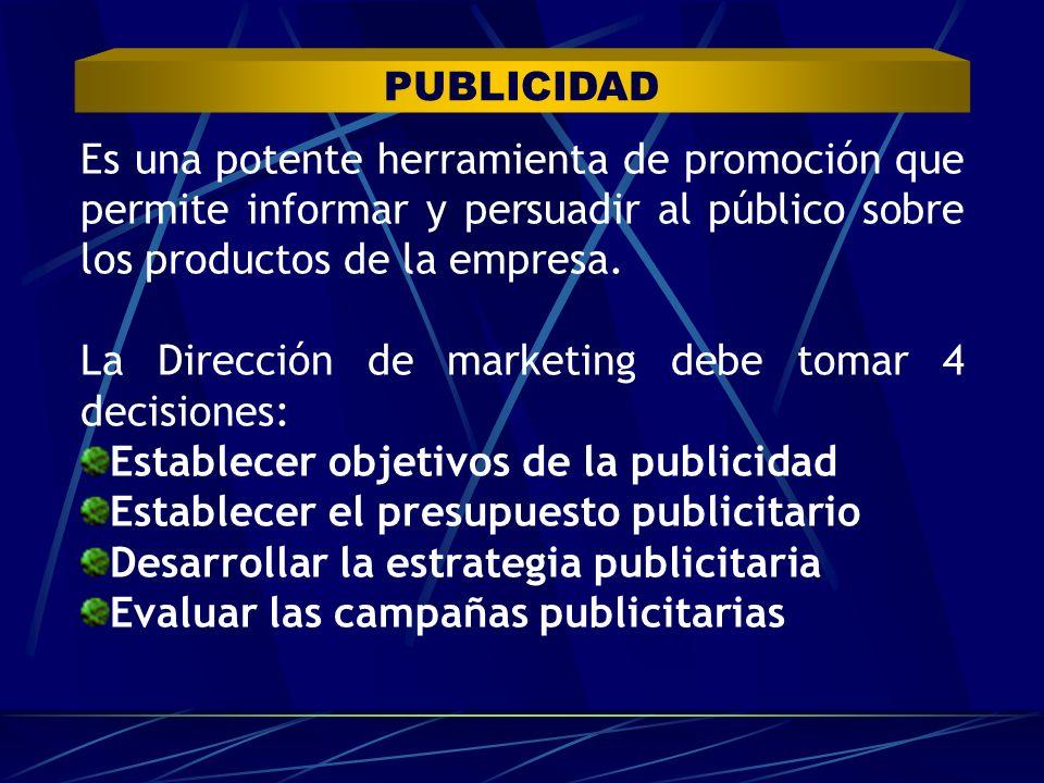 La Dirección de marketing debe tomar 4 decisiones: