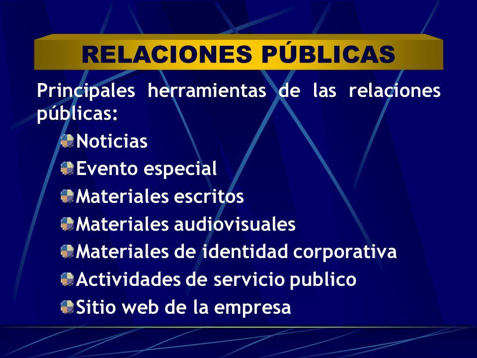 RELACIONES PÚBLICAS Principales herramientas de las relaciones públicas: Noticias. Evento especial.