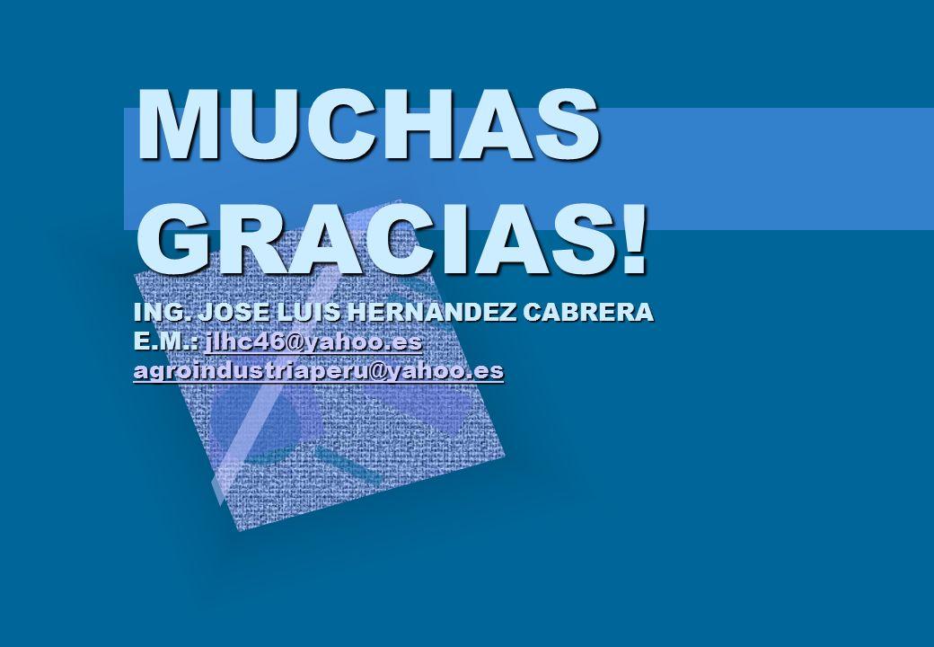 MUCHAS GRACIAS. ING. JOSE LUIS HERNANDEZ CABRERA E. M. : jlhc46@yahoo