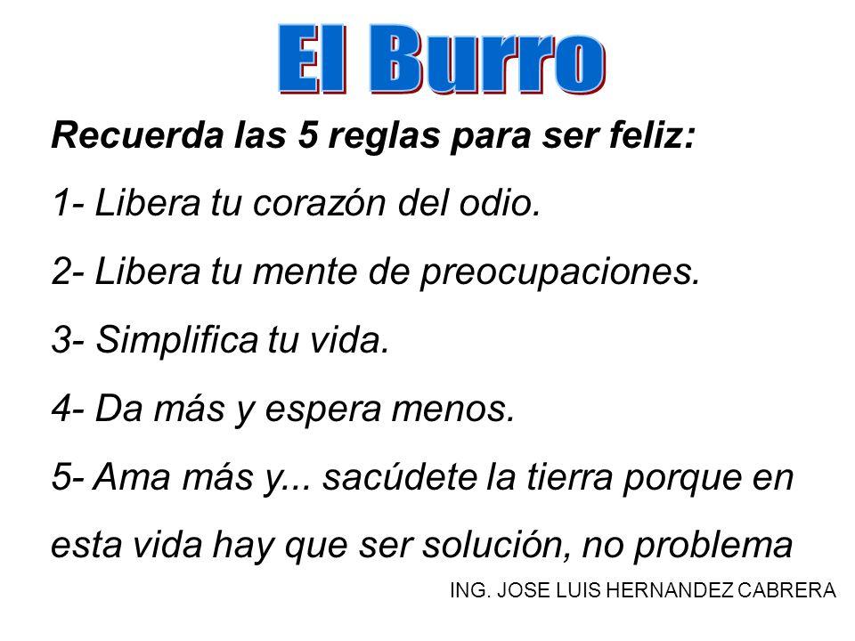 El Burro Recuerda las 5 reglas para ser feliz: