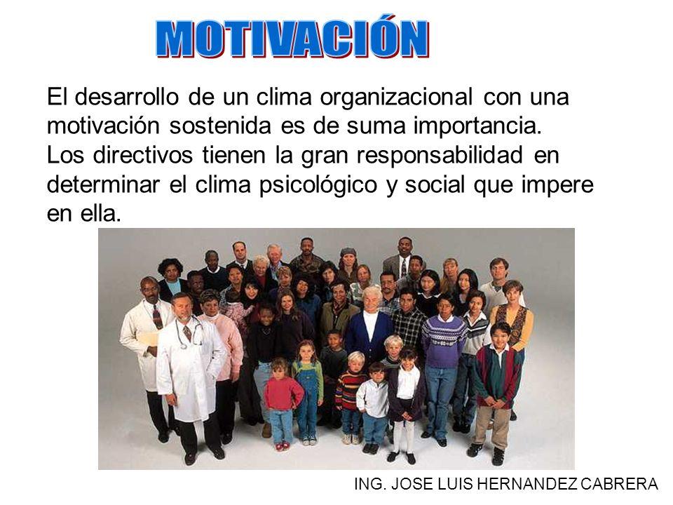 MOTIVACIÓN El desarrollo de un clima organizacional con una motivación sostenida es de suma importancia.