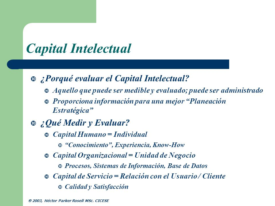 Capital Intelectual ¿Porqué evaluar el Capital Intelectual