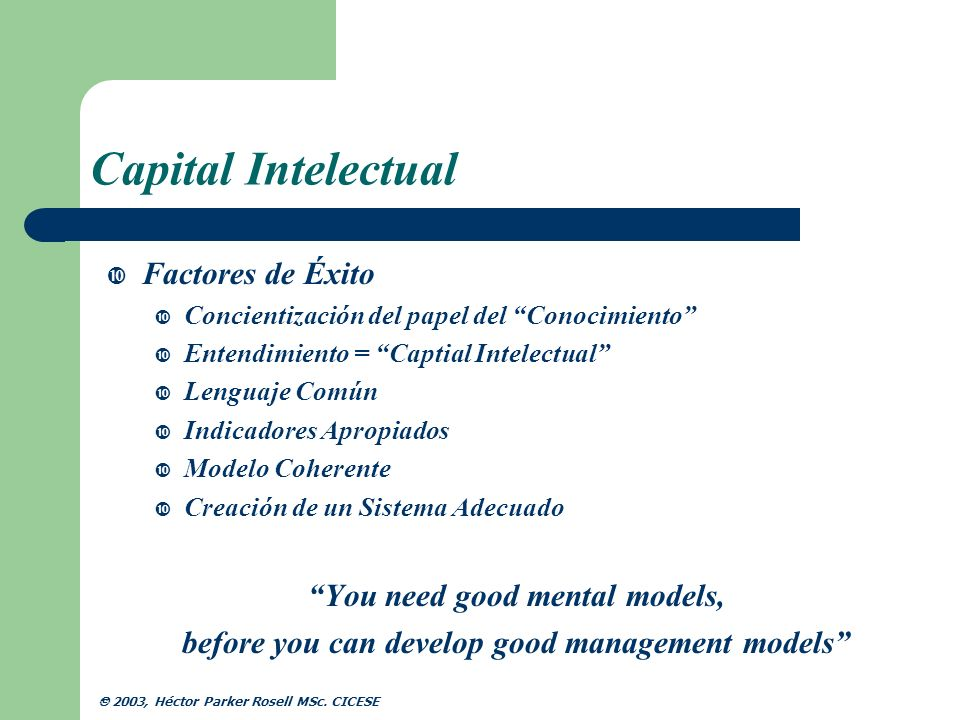 Capital Intelectual Factores de Éxito You need good mental models,