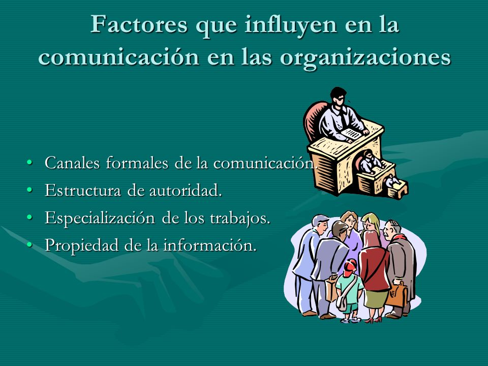 Factores que influyen en la comunicación en las organizaciones