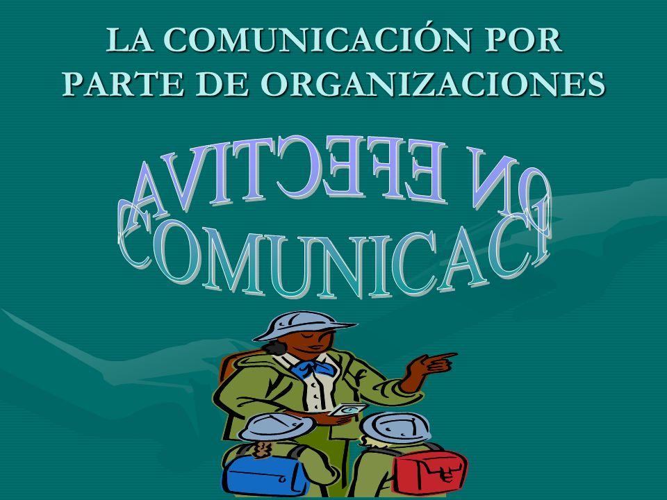 LA COMUNICACIÓN POR PARTE DE ORGANIZACIONES