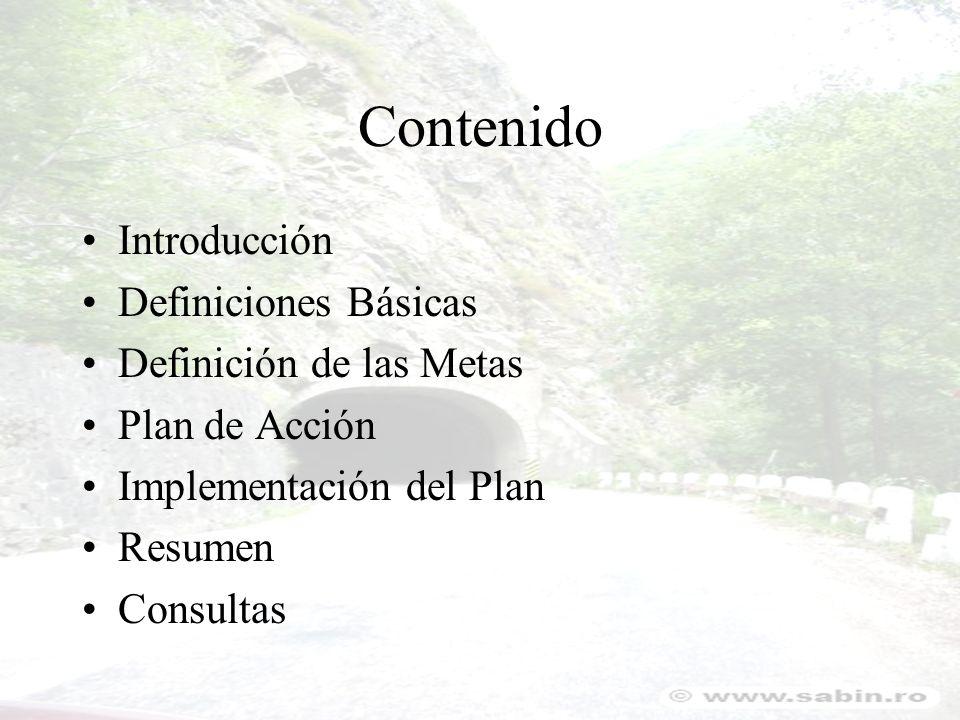 Contenido Introducción Definiciones Básicas Definición de las Metas