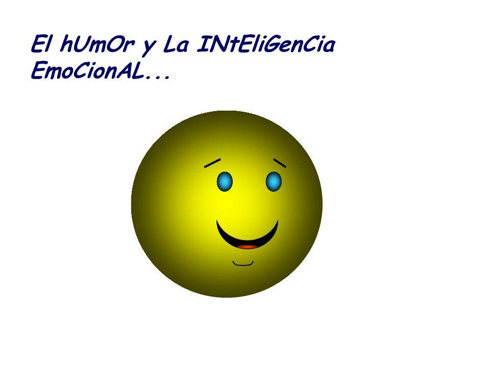 El hUmOr y La INtEliGenCia EmoCionAL...