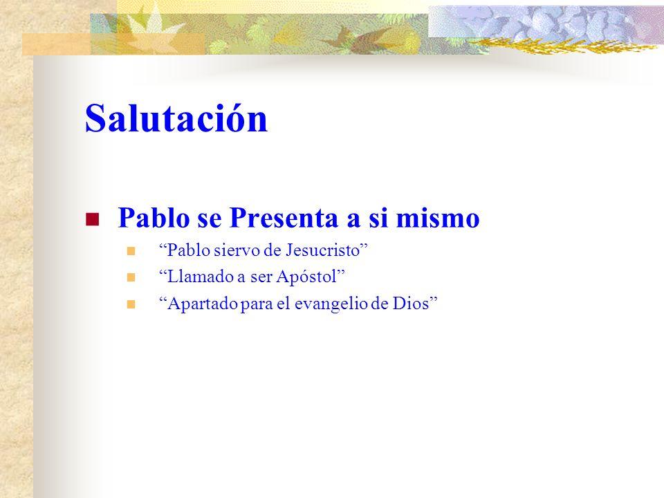 Salutación Pablo se Presenta a si mismo Pablo siervo de Jesucristo
