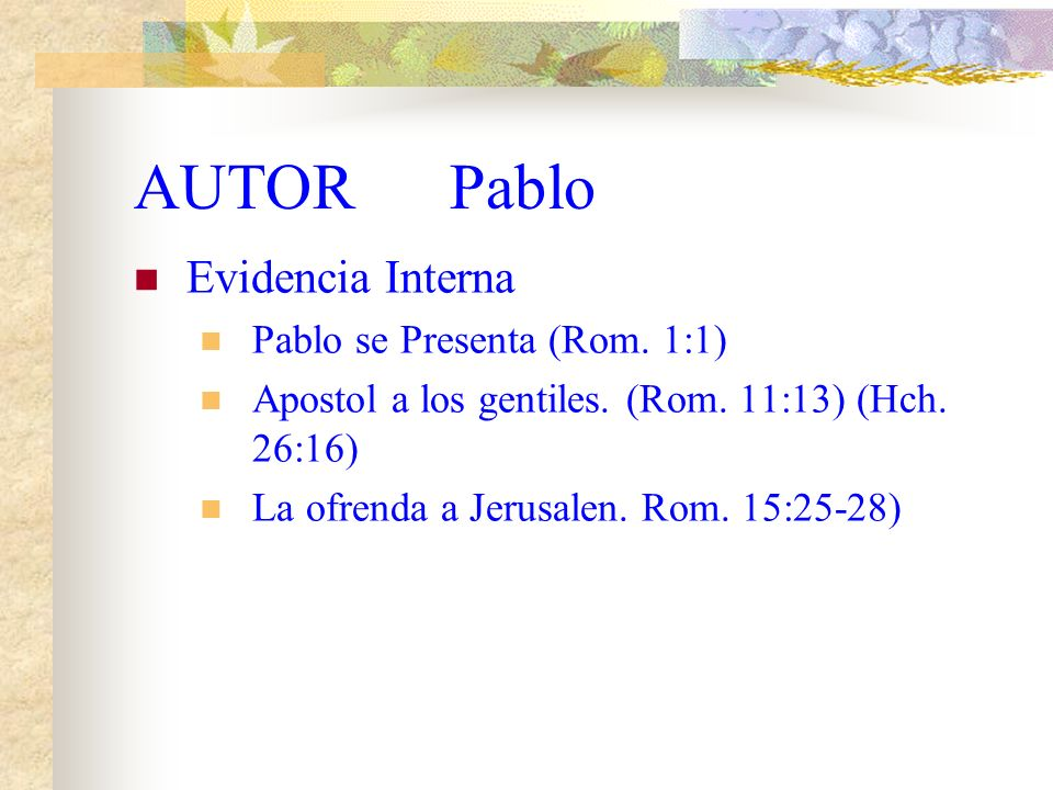 AUTOR Pablo Evidencia Interna Pablo se Presenta (Rom. 1:1)