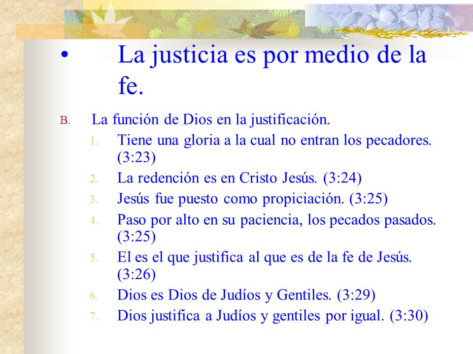 La justicia es por medio de la fe.
