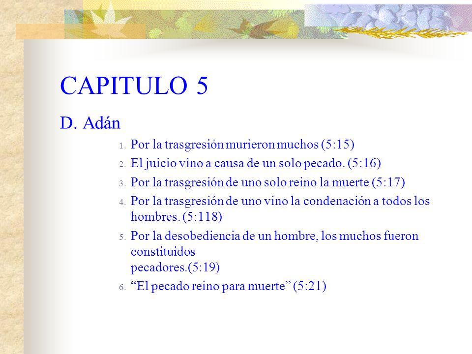 CAPITULO 5 D. Adán Por la trasgresión murieron muchos (5:15)
