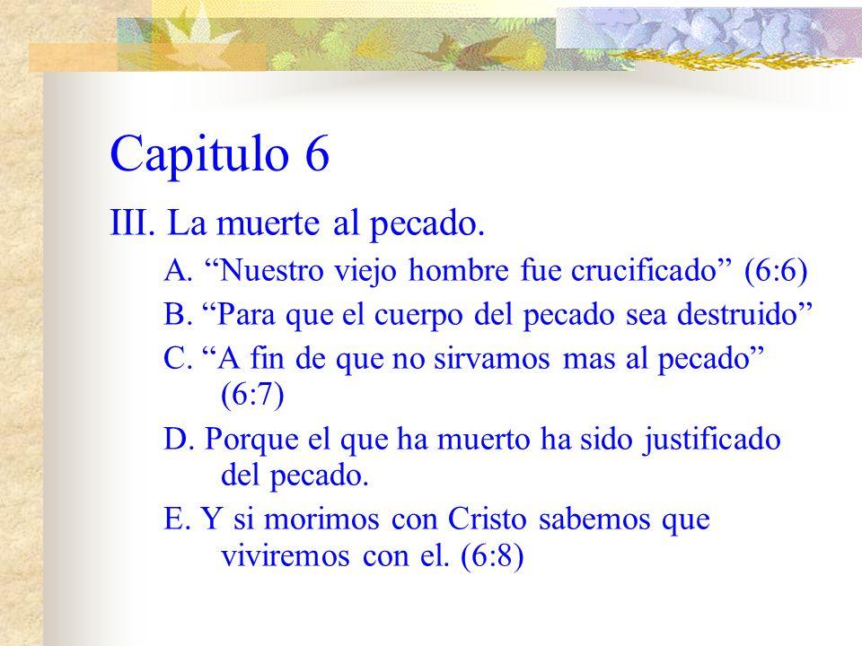 Capitulo 6 III. La muerte al pecado.