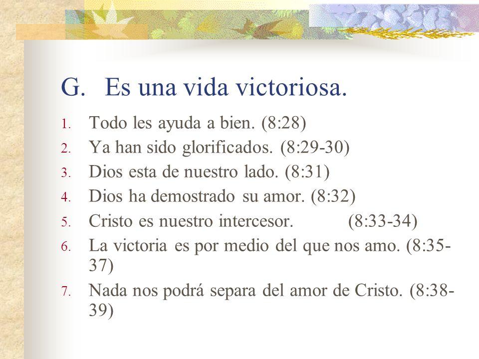 Es una vida victoriosa. Todo les ayuda a bien. (8:28)