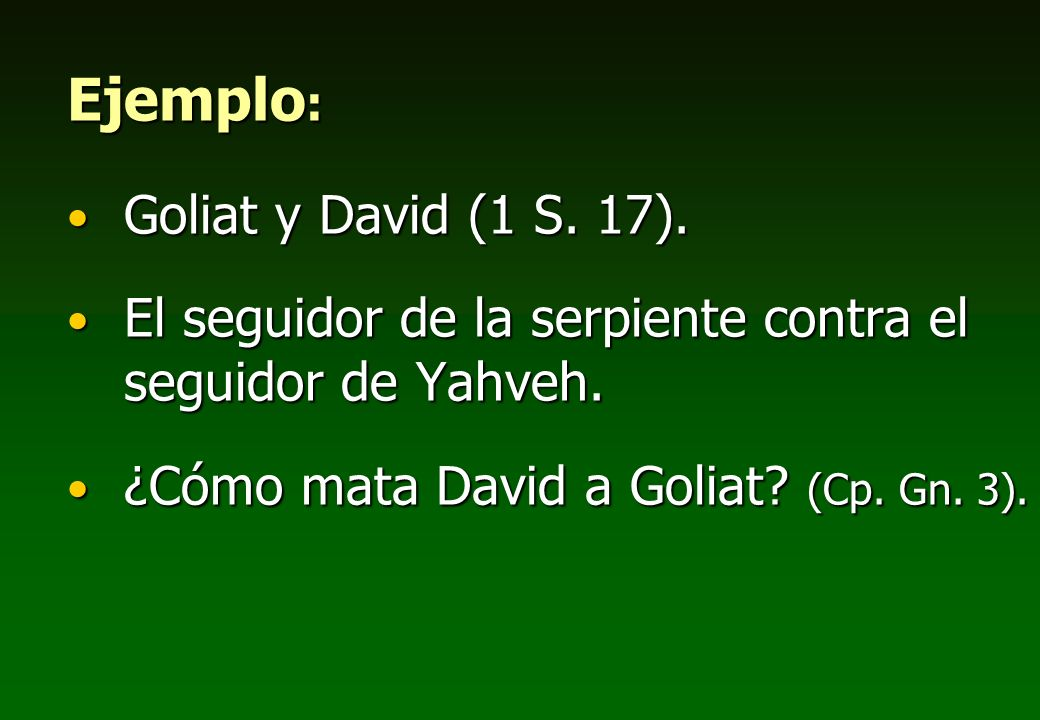Ejemplo: Goliat y David (1 S. 17).