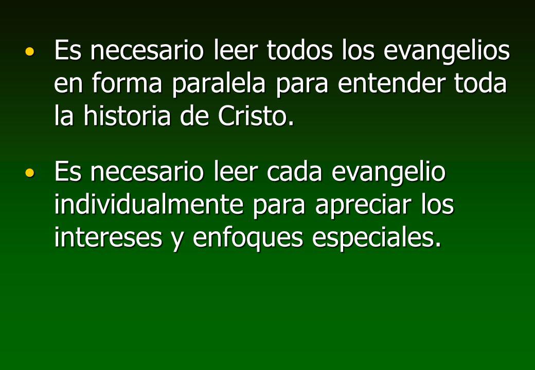 Es necesario leer todos los evangelios en forma paralela para entender toda la historia de Cristo.
