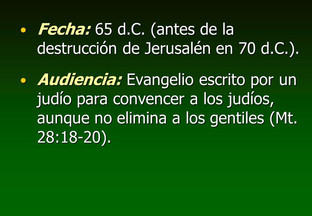 Fecha: 65 d.C. (antes de la destrucción de Jerusalén en 70 d.C.).
