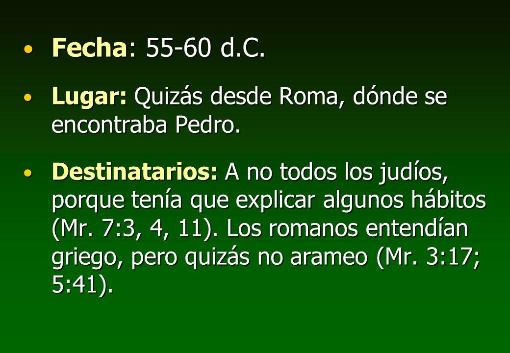 Fecha: 55-60 d.C. Lugar: Quizás desde Roma, dónde se encontraba Pedro.
