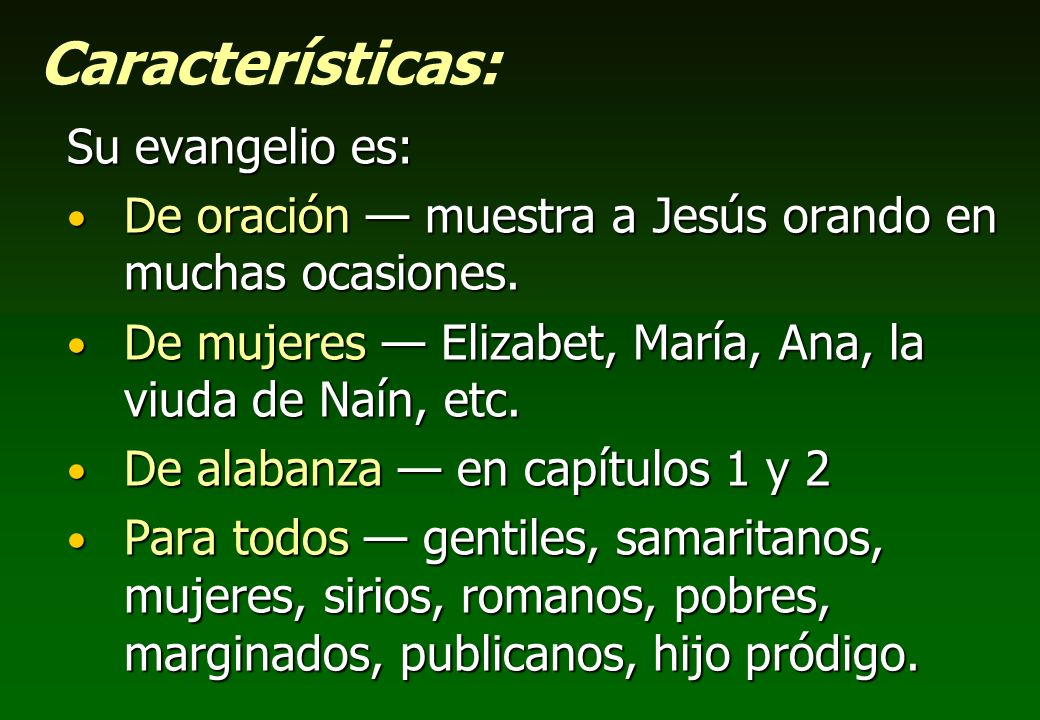 Características: Su evangelio es: