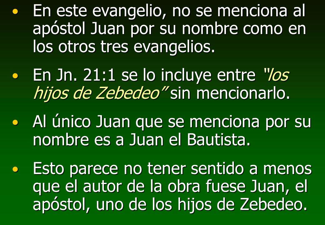 En este evangelio, no se menciona al apóstol Juan por su nombre como en los otros tres evangelios.