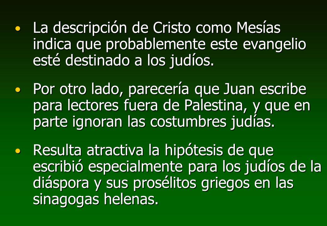 La descripción de Cristo como Mesías indica que probablemente este evangelio esté destinado a los judíos.