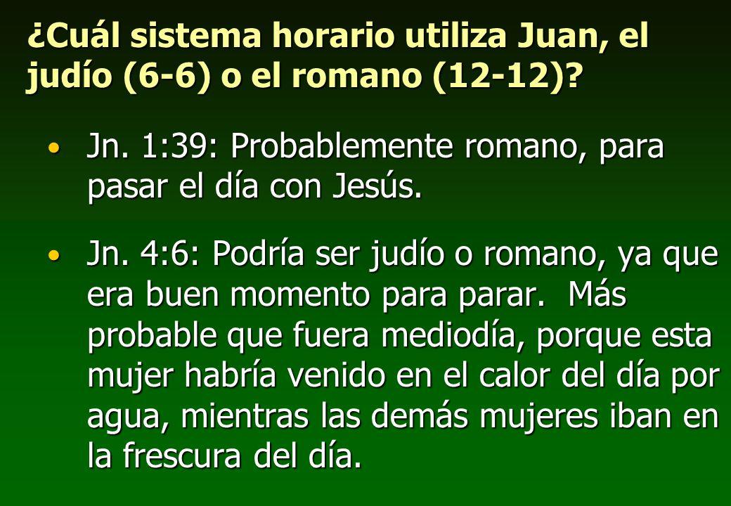 ¿Cuál sistema horario utiliza Juan, el judío (6-6) o el romano (12-12)