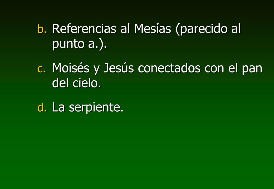 Referencias al Mesías (parecido al punto a.).