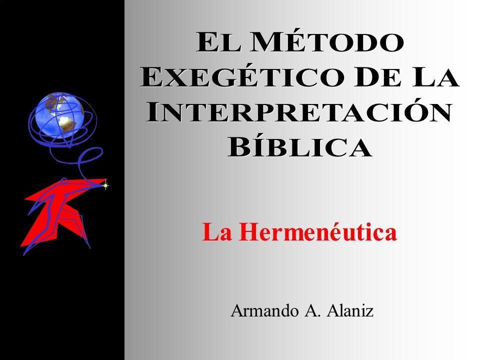 EL MÉTODO EXEGÉTICO DE LA INTERPRETACIÓN BÍBLICA La Hermenéutica