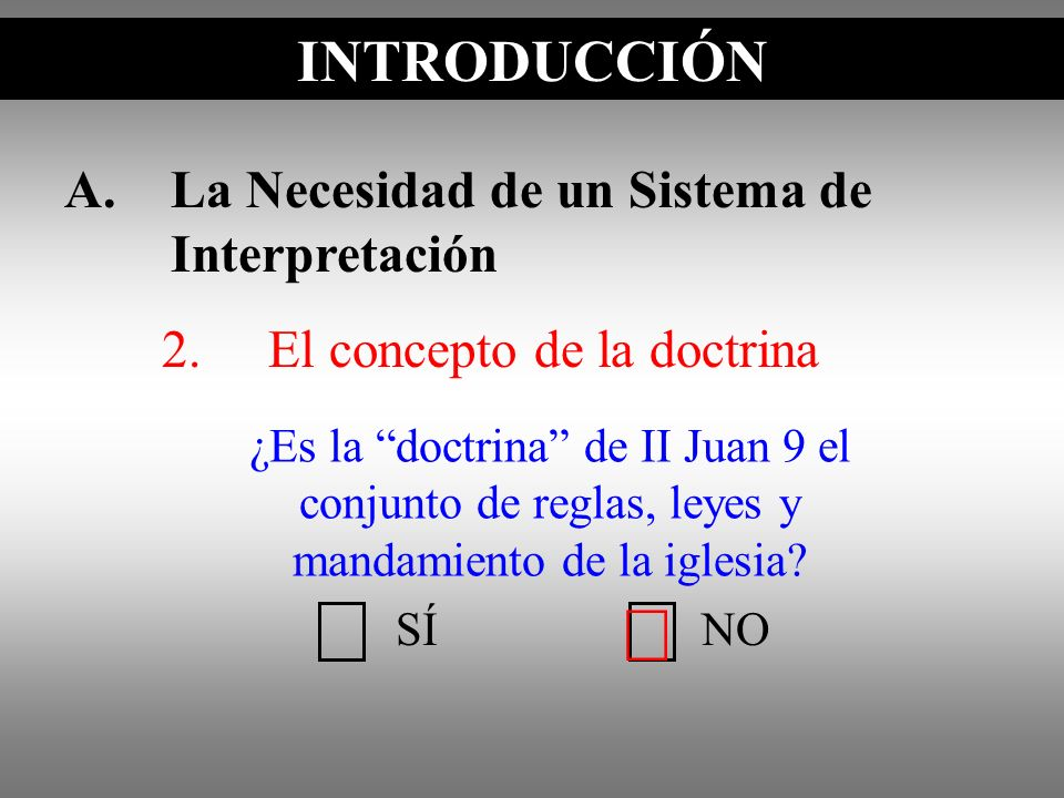 Ö INTRODUCCIÓN A. La Necesidad de un Sistema de Interpretación