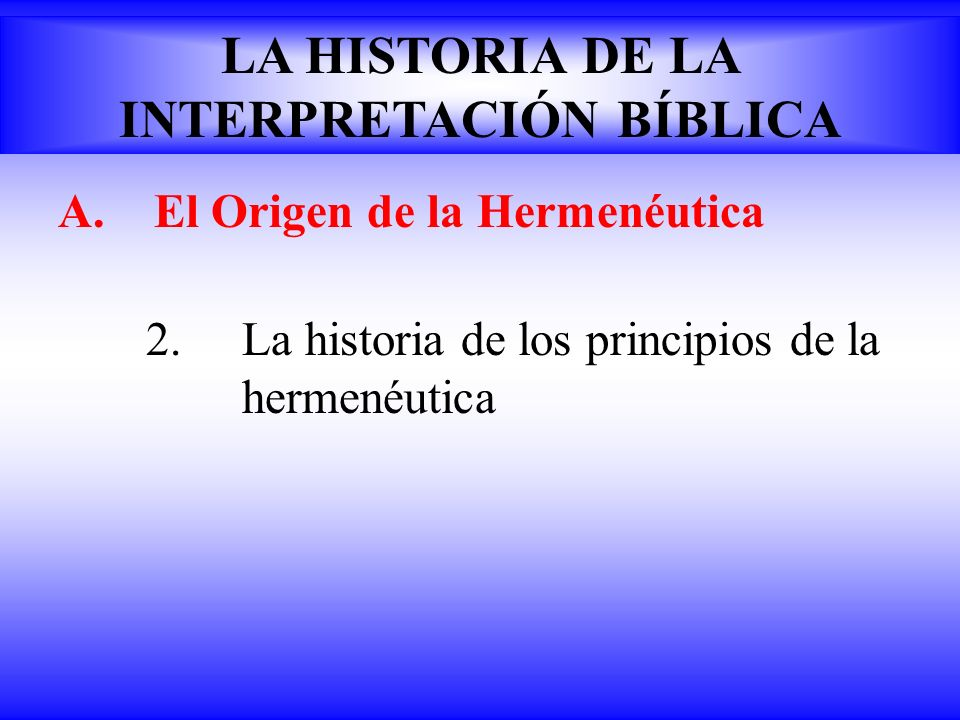 LA HISTORIA DE LA INTERPRETACIÓN BÍBLICA