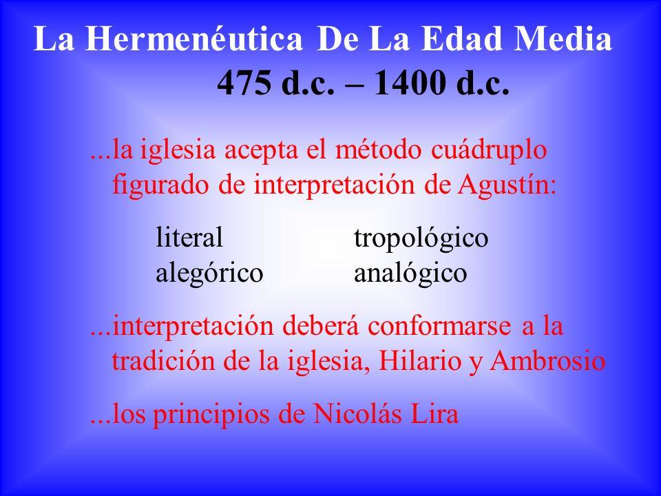 La Hermenéutica De La Edad Media 475 d.c. – 1400 d.c.