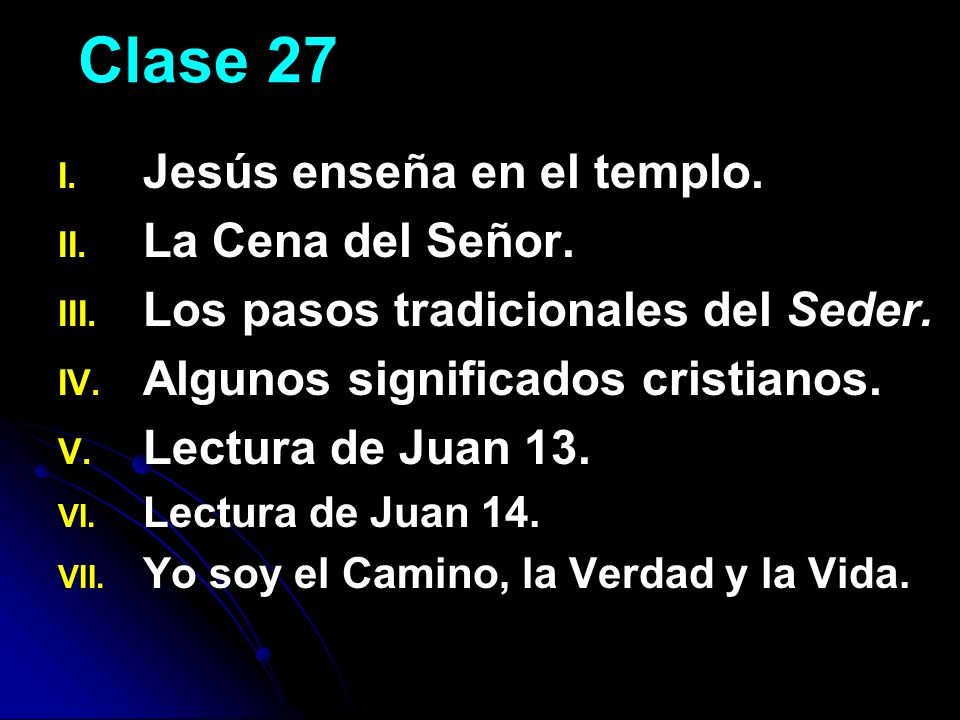 Clase 27 Jesús enseña en el templo. La Cena del Señor.