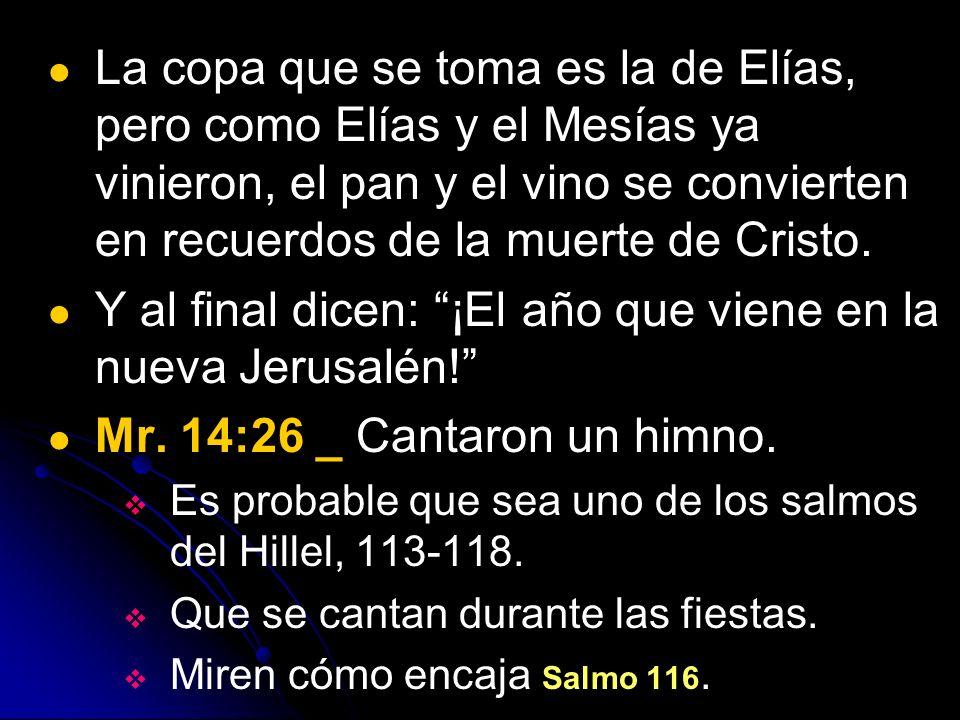 Y al final dicen: ¡El año que viene en la nueva Jerusalén!